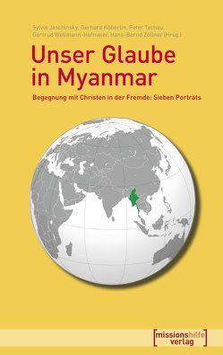 Unser Glaube in Myanmar von Jaschinsky,  Sylvia, Köberlin,  Gerhard, Tachau,  Peter, Wellmann-Hofmeier,  Gertrud, Zöllner,  Hans-Bernd