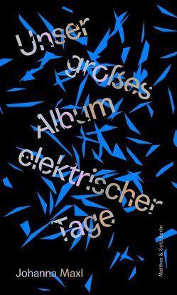 Unser großes Album elektrischer Tage von Maxl,  Johanna