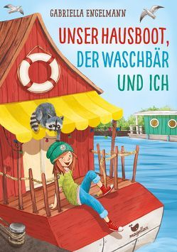 Unser Hausboot, der Waschbär und ich von David,  Antje, Engelmann,  Gabriella, Korthues,  Barbara