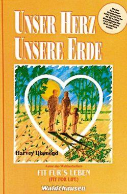 Unser Herz – unsere Erde von Diamond,  Harvey