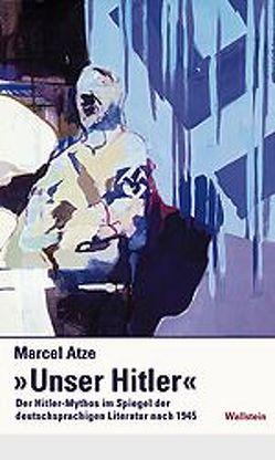 """""""Unser Hitler"""" von Atze,  Marcel"""