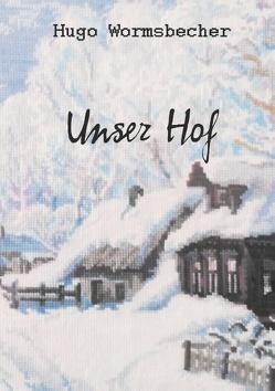 Unser Hof von Scheller,  Artem, Wormsbecher,  Hugo
