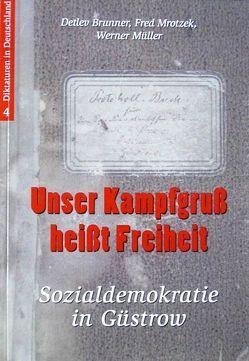 Unser Kampfgruß heißt Freiheit von Brunner,  Detlev, Müller,  Werner