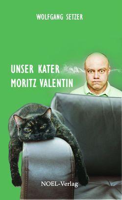 Unser Kater Moritz Valentin von Setzer,  Wolfgang