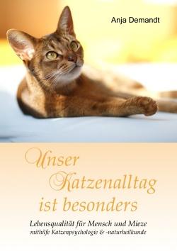 Unser Katzenalltag ist besonders von Demandt,  Anja