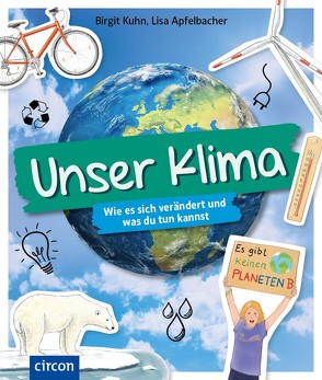 Unser Klima von Apfelbacher,  Lisa, Kuhn,  Birgit