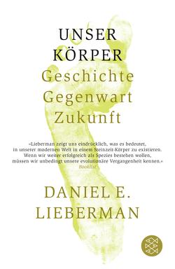 Unser Körper von Lieberman,  Daniel E.