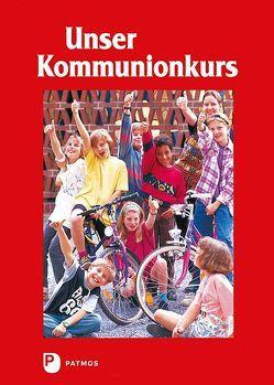 Unser Kommunionkurs von Frisch,  Hermann-Josef, Kappes,  Andrea, Kort,  Kees de
