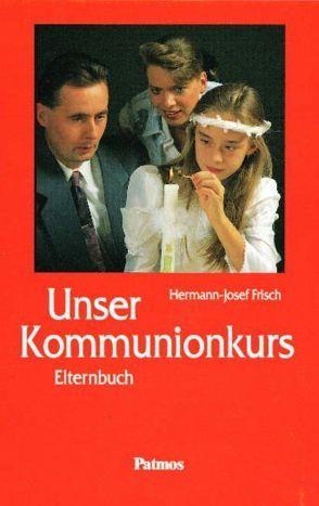 Unser Kommunionkurs von Frisch,  Hermann-Josef