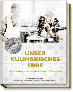 Unser kulinarisches Erbe von Hoene,  Caro, Rehn,  Manuela, Reuter,  Jörg