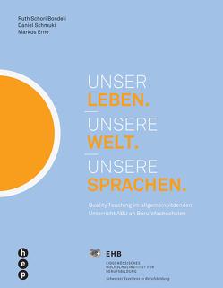 Unser Leben. Unsere Welt. Unsere Sprachen. von Erne,  Markus, Schmucki,  Daniel, Schori,  Ruth