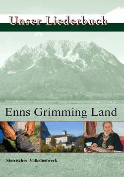 Unser Liederbuch. Enns Grimming Land