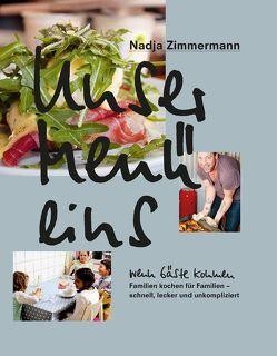 Unser Menü eins – Wenn Gäste kommen von Zimmermann,  Nadja