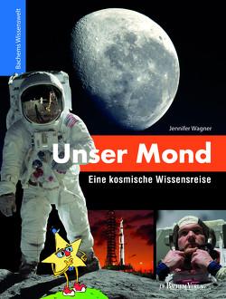 Unser Mond – Eine kosmische Wissensreise von Bachem,  J.P., Wagner,  Jennifer