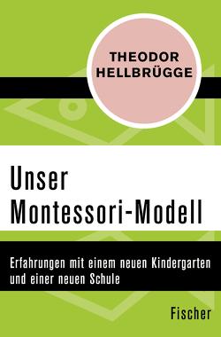 Unser Montessori-Modell von Hellbrügge,  Theodor