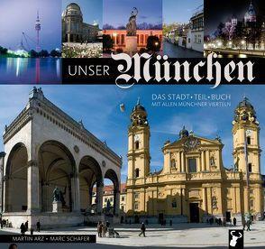 Unser München von Arz,  Martin, Schaefer,  Marc