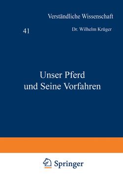 Unser Pferd und Seine Vorfahren von Krüger,  Wilhelm, Loewen,  H.
