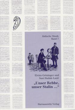 """""""Unser Rebbe, unser Stalin…"""" von Grözinger,  Elvira, Hudak-Lazic,  Susi, Schirrmeister,  Sebastian, Schramm,  Matthias"""