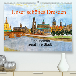 Unser schönes Dresden (Premium, hochwertiger DIN A2 Wandkalender 2020, Kunstdruck in Hochglanz) von Jopp,  Ingrid