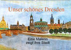 Unser schönes Dresden (Wandkalender 2019 DIN A2 quer) von Jopp,  Ingrid