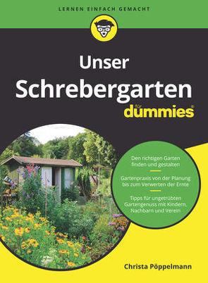 Unser Schrebergarten für Dummies von Pöppelmann,  Christa