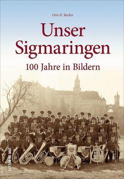 Unser Sigmaringen von Becker,  Otto H.