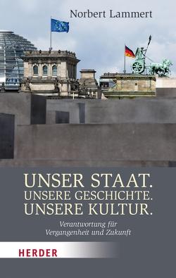 Unser Staat. Unsere Geschichte. Unsere Kultur. von Lammert,  Norbert