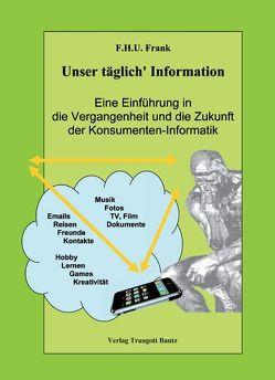 Unser täglich' Information von Frank,  F H U