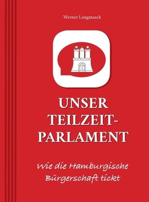 UNSER TEILZEITPARLAMENT von Langmaack,  Werner