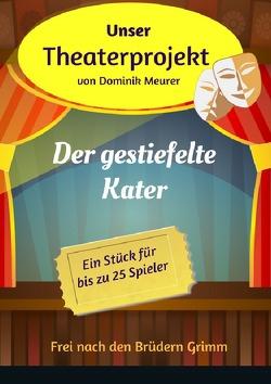 Unser Theaterprojekt / Unser Theaterprojekt, Band 11 – Der gestiefelte Kater von Meurer,  Dominik