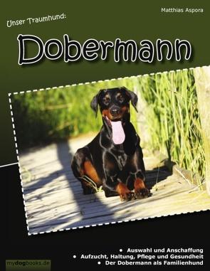 Unser Traumhund: Dobermann von Aspora,  Matthias
