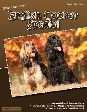 Unser Traumhund: English Cocker Spaniel von Mainkast,  Rafael