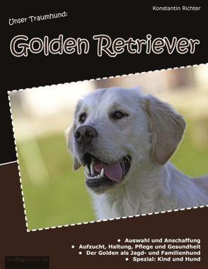Unser Traumhund: Golden Retriever von Richter,  Konstantin