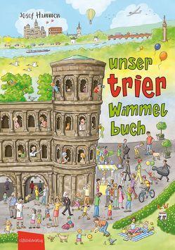 Unser Trier Wimmelbuch von Hammen,  Josef