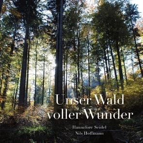 Unser Wald voller Wunder von Hoffmann,  Nils, Seidel,  Hannelore