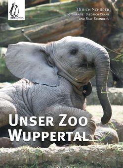 Unser Zoo Wuppertal von Kranz,  Dietrich, Schürer,  Ulrich, Steinberg,  Ralf