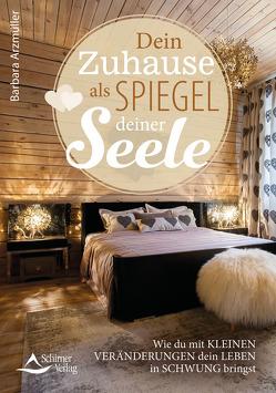Unser Zuhause als Spiegel der Seele von Arzmüller,  Barbara