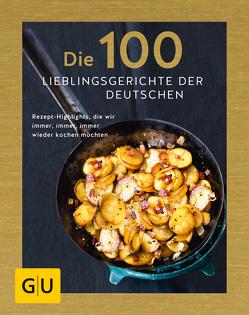 Die 100 Lieblingsgerichte der Deutschen von Andreas,  Adriane, Lex,  Viola