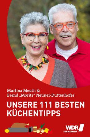 """Unsere 111 besten Küchentipps von Meuth,  Martina, Neuner-Duttenhofer,  Bernd """"Moritz"""""""