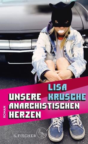 Unsere anarchistischen Herzen von Krusche,  Lisa