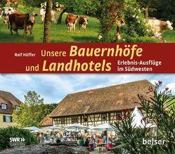 Unsere Bauernhöfe und Landhotels von Hüffer,  Rolf