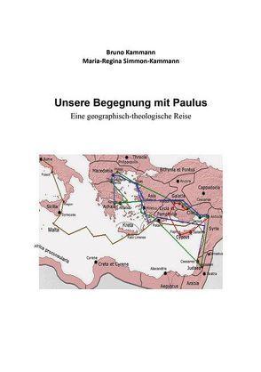 Unsere Begegnung mit Paulus von Kammann,  Bruno, Simmon-Kammann,  Maria-Regina