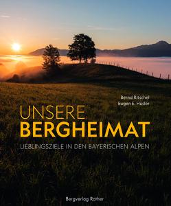 Unsere Bergheimat von Hüsler,  Eugen E., Ritschel,  Bernd