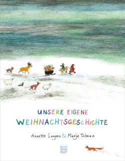 Unsere eigene Weihnachtsgeschichte von Langen,  Annette, Tolman,  Marije