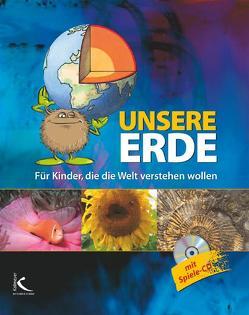 Unsere Erde von Bayrhuber,  Horst, Fischer,  Miriam, Rieck,  Karen, Schoormans,  Gesa, Sommer,  Cornelia