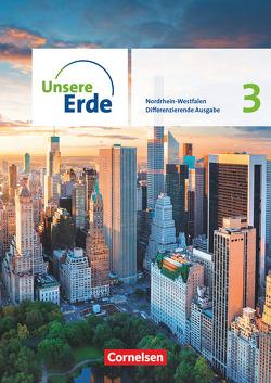 Unsere Erde – Differenzierende Ausgabe – Nordrhein-Westfalen ab 2021 – Band 3
