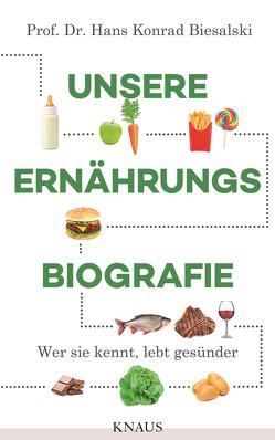 Unsere Ernährungsbiografie von Biesalski,  Hans Konrad