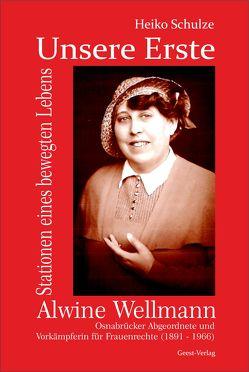 Unsere Erste – Alwine Wellmann von Schulze,  Heiko