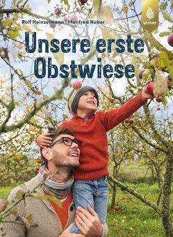 Unsere erste Obstwiese von Heinzelmann,  Rolf, Nuber,  Manfred