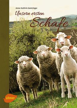 Unsere ersten Schafe von Gomringer,  Anne-Kathrin